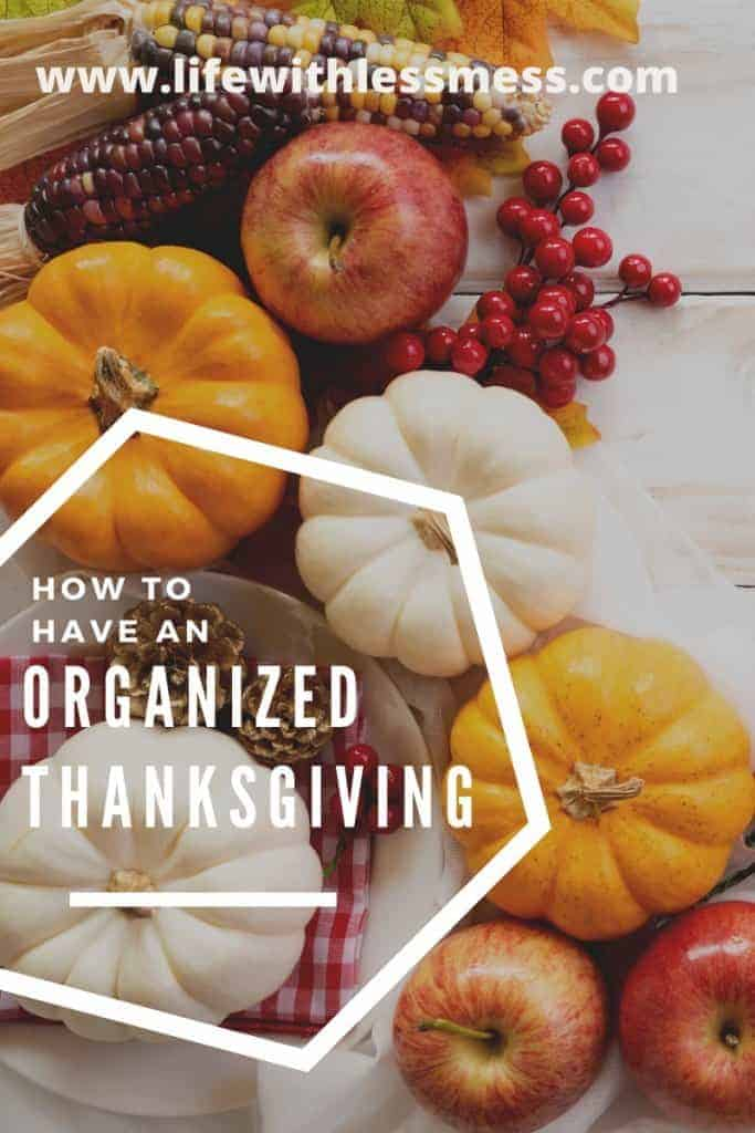 Your guide to an organized Thanksgiving from Life with Less Mess