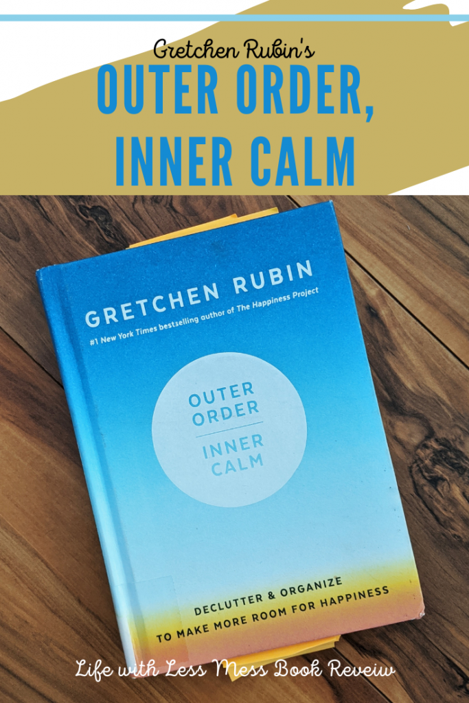 Outer Order, Inner Calm by Gretchen Rubin shares how organizing and simplifying can change your whole life.