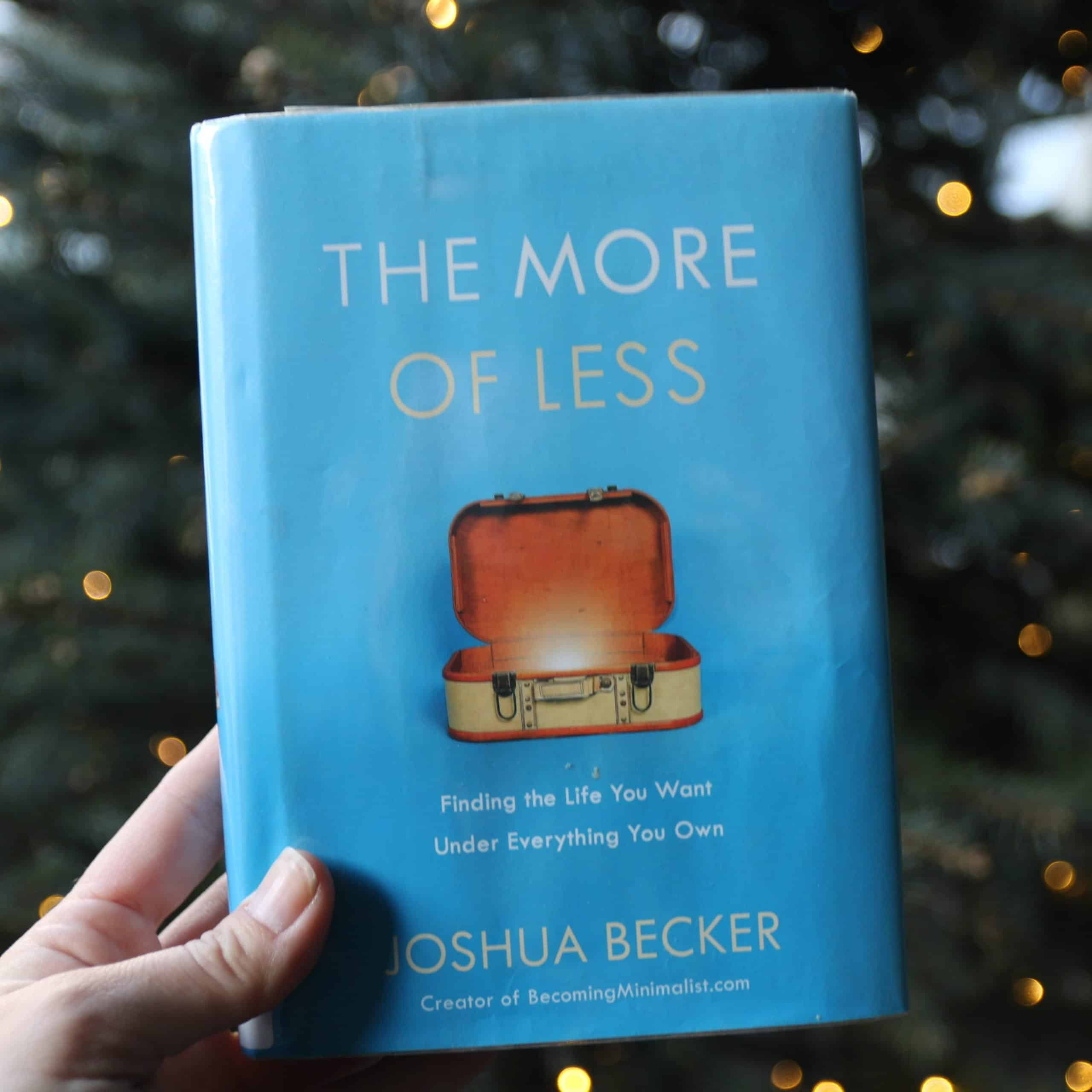 "Reading The More of Less just before Christmas helped me get into a mindset of ""memories instead of materials."""