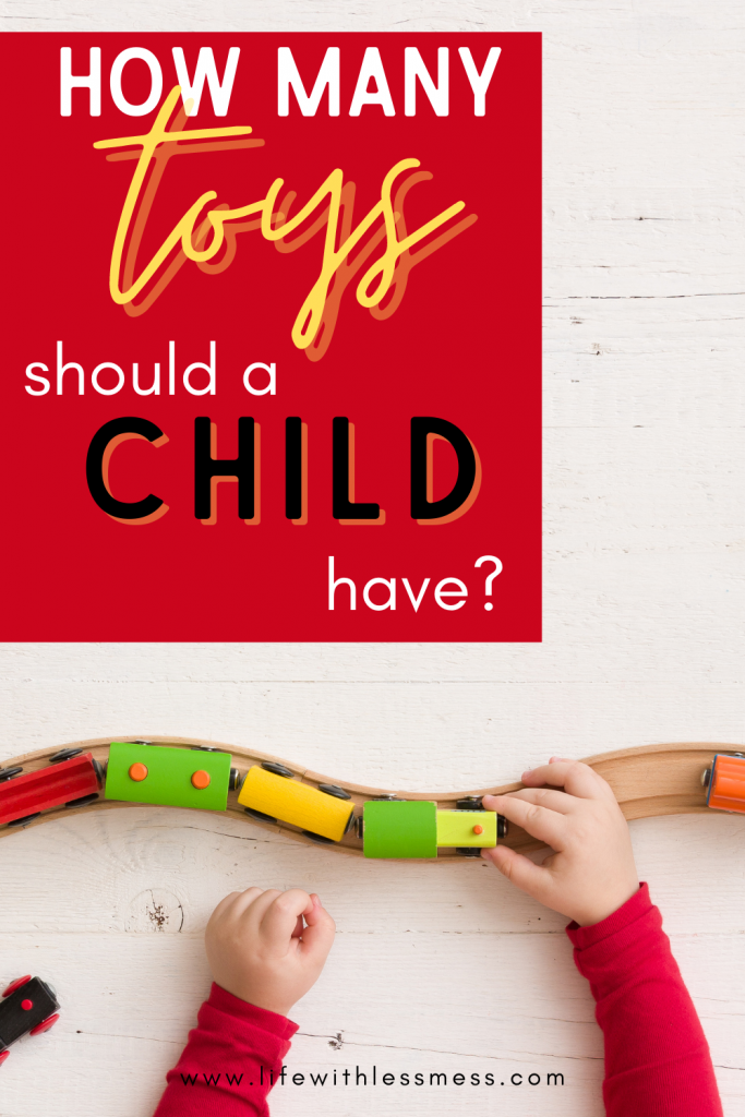 "How many toys should a child have? It's not an easy question to answer, but if you'd like a cleaner home, the answer is ""less."""